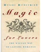 Magic for Lovers: The Wiccan Way to Lasting Romance