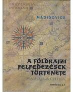 A földrajzi felfedezések története - Magidovics, I. P.