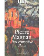 Das ermordete Haus - Magnan, Pierre