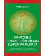 Magyarország természeti erőforrásainak külgazdasági földrajza