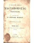 Magyarország történelme II. kötet - Horváth Mihály