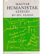 Magyar humanisták levelei XV-XVI. század