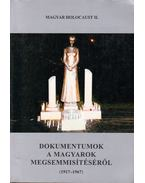 Dokumentumok a magyarok megsemmisítéséről (1917-1967) - Magyar Kálmán