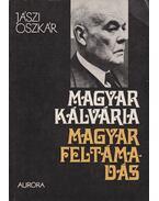Magyar kálvária magyar föltámadás