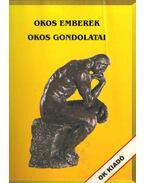 OKOS EMBEREK OKOS GONDOLATAI - Magyar László