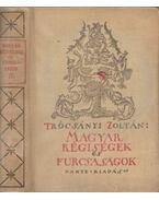 Magyar régiségek és furcsaságok II. - Trócsányi Zoltán