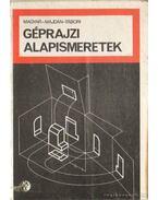 Géprajzi alapismeretek - Magyar Sándor, Majdán István, Tábori László