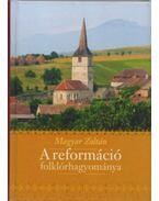A reformáció folklórhagyománya - Magyar Zoltán