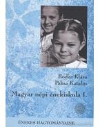 Magyar népi énekiskola I. kötet