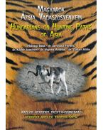 Magyarok Ázsia vadászösvényein