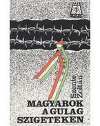 Magyarok a gulag szigeteken