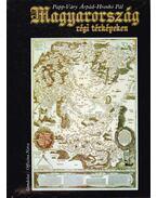 Magyarország régi térképeken
