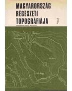 Magyarország régészeti topográfiája 7