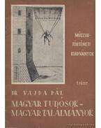 Magyar tudósok - magyar találmányok 1. füzet