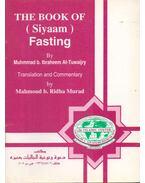 The Book of (Siyaam) Fasting - Mahmoud b. Ridha Murad