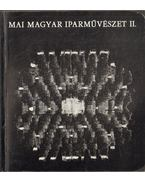 Mai magyar iparművészet II.