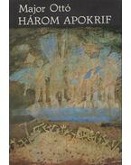 Három apokrif - Major Ottó