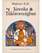 Jánoska Tükörországban - Majtényi Erik