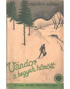 Vándor a hegyek között - Majthényi György