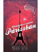 Határtalan szerelem Párizsban - Egy magyar lány és egy arab fiú nagy találkozása - Makai Rita