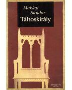 Táltoskirály - Makkai Sándor