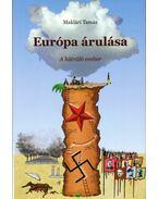 Európa árulása - Maklári Tamás