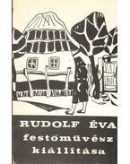 Rudolf Éva festőművész kiállítása (dedikált) - Maksay László