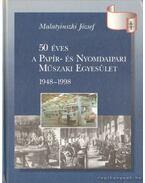 50 éves a Papír- és Nyomdaipari Műszaki Egyesület - Malatyinszki József