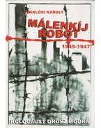Málenkíj robot (1945-1947) (dedikált)