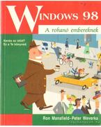Windows 98 a rohanó embereknek - Mansfield, Ron, Weverka, Peter