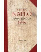 A TELJES NAPLÓ - 1946 - Márai Sándor