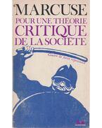 Pour une théorie critique de la société - Marcuse, Herbert