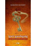 Igazi gazdagság - A boldogság titka - Margitay Richárd
