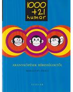 1000+21 humor - Aranyköpések hírességektől - Margitay Zsolt