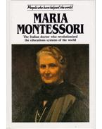 Maria Montessori: The Italian doctor who revolutionized the educations system of the world