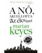 A nő aki ellopta az életemet - Marian Keyes