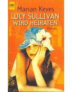 Lucy Sullivan wird Heiraten - Marian Keyes