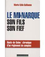 Le Monarque, Son Fils, Son Fief - Marie-Célie Gauillaume