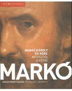Markó Károly és köre - Mítosztól a képig