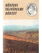 Kőszegi Tájvédelmi Körzet - Markovics Tibor ( szerk.), Tolnai Krisztina (szerk.)