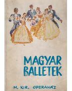Magyar balletek (Dedikált) - Márkus László