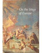 On the Stage of Europe - Marosi Ernő