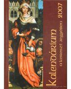 Kalendárium a kereszt jegyében 2007 - Marsall Ágnes (szerk.)