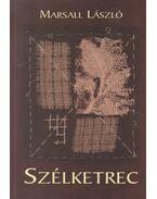 Szélketrec (dedikált) - Marsall László