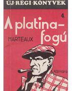 A platinafogú - Marteaux, L.