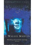A Likeness in Stone - MARTIN, J, WALLIS