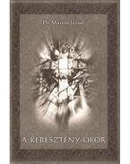 A keresztény ókor - Marton József Dr.