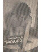 Távolodó (dedikált) - Marton László