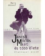 Jancsó Miklós két és több élete - Marx József