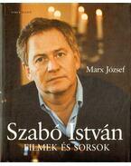Szabó István - Filmek és sorsok - Marx József